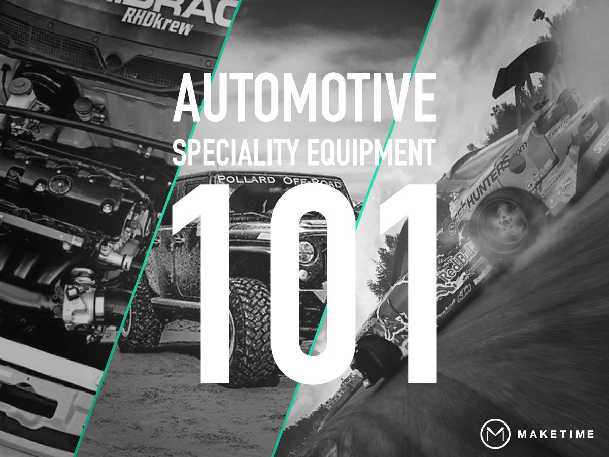 Aftermarket Automotive Specialty Equipment 101 | Part I | MakeTime on manufacturing industry, plastics industry, agriculture industry, cars industry, real estate industry, health industry, apparel industry, mobile home parts industry, medical industry, telecommunications industry, electrical industry, printing industry, general industry, food industry, auto junkyard locations, art industry, glass industry, retail industry, marketing industry, cement industry,